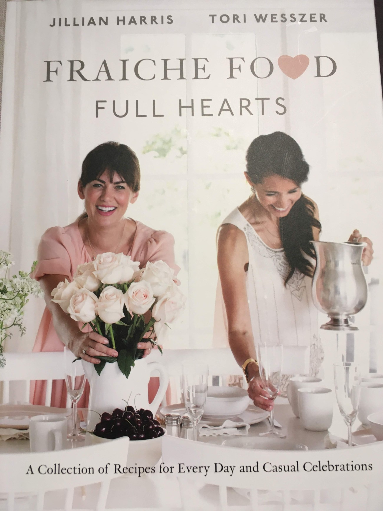 Fraiche food full hearts cookbook by Jillian Harris and Tori Wesszer